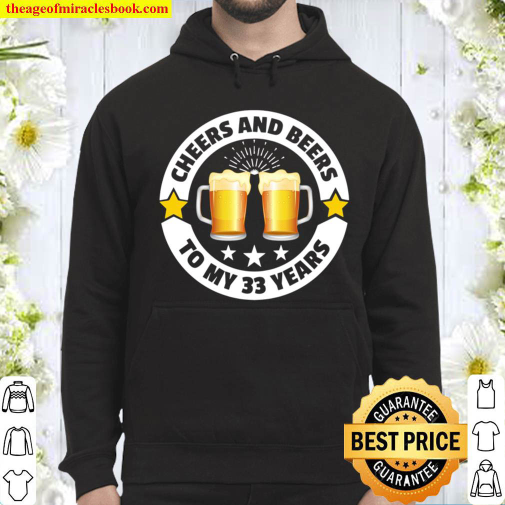Cheers And Beers To 33 Years 33th birthday Hoodie
