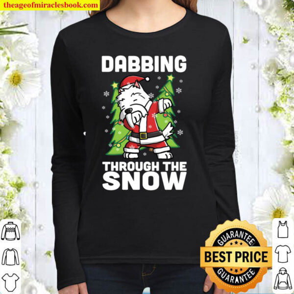 Dabbing Through The Snow Westie Funny Dog Christmas Gift Women Long Sleeved