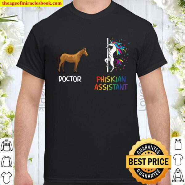 Doctor Vs Physician Assistant Gifts For Women Unicorn Gifts Shirt