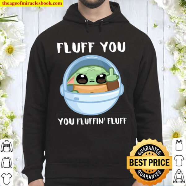 Fluff You You Fluffin Fluff Hoodie