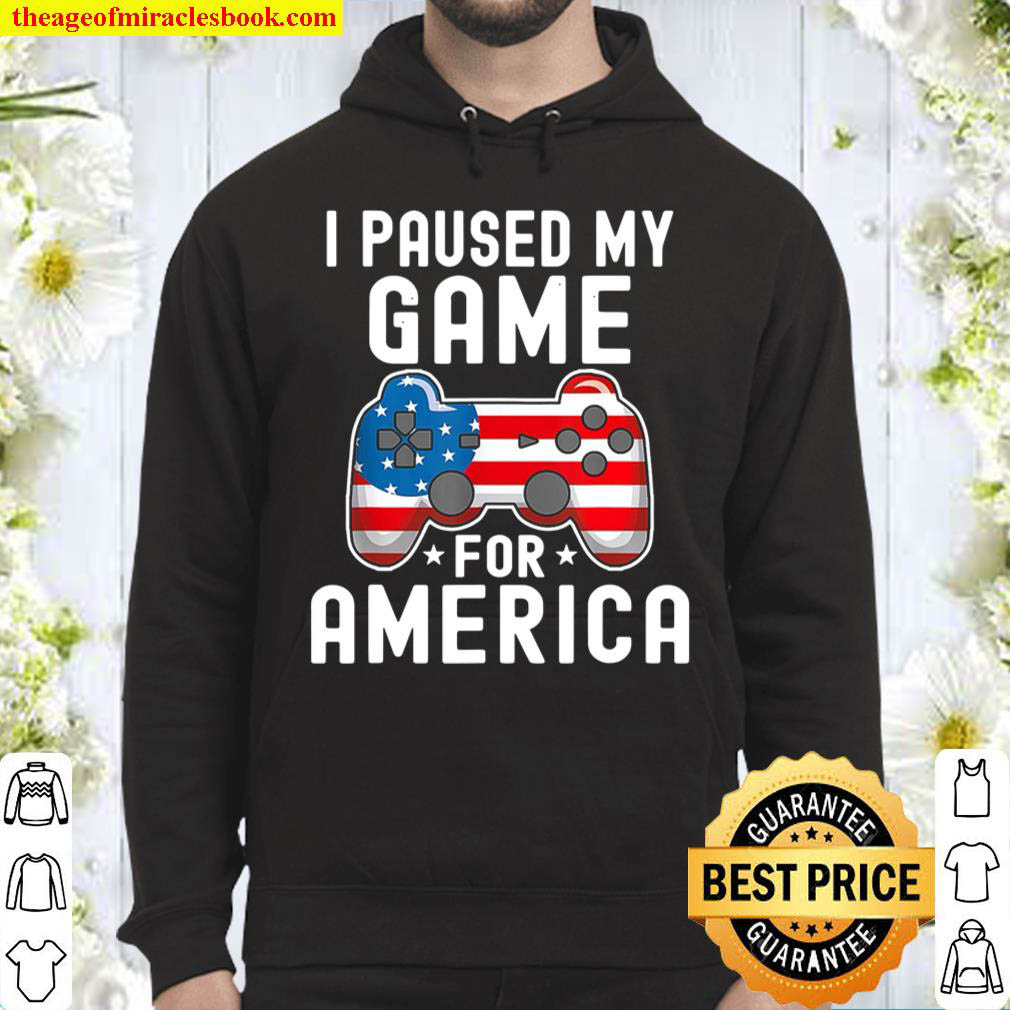 I Paused My Game For America Hoodie