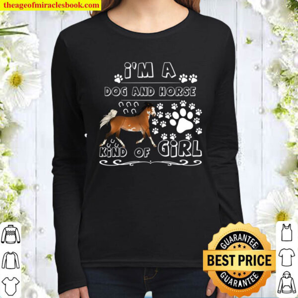 I m A Dog And Horse Kind Of Girl Women Long Sleeved