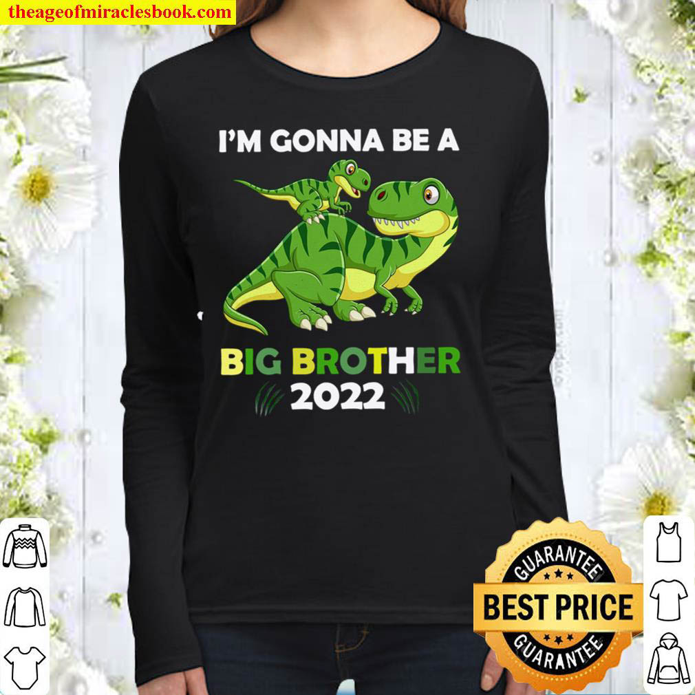 I m Gonna Be A Big Brother 2022 T Rex Dinosaur Baby Announcement Gif Women Long Sleeved