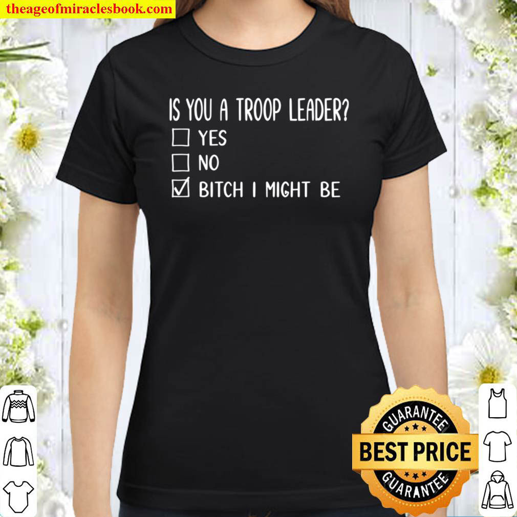 Is You A Troop Leader Classic Women T Shirt