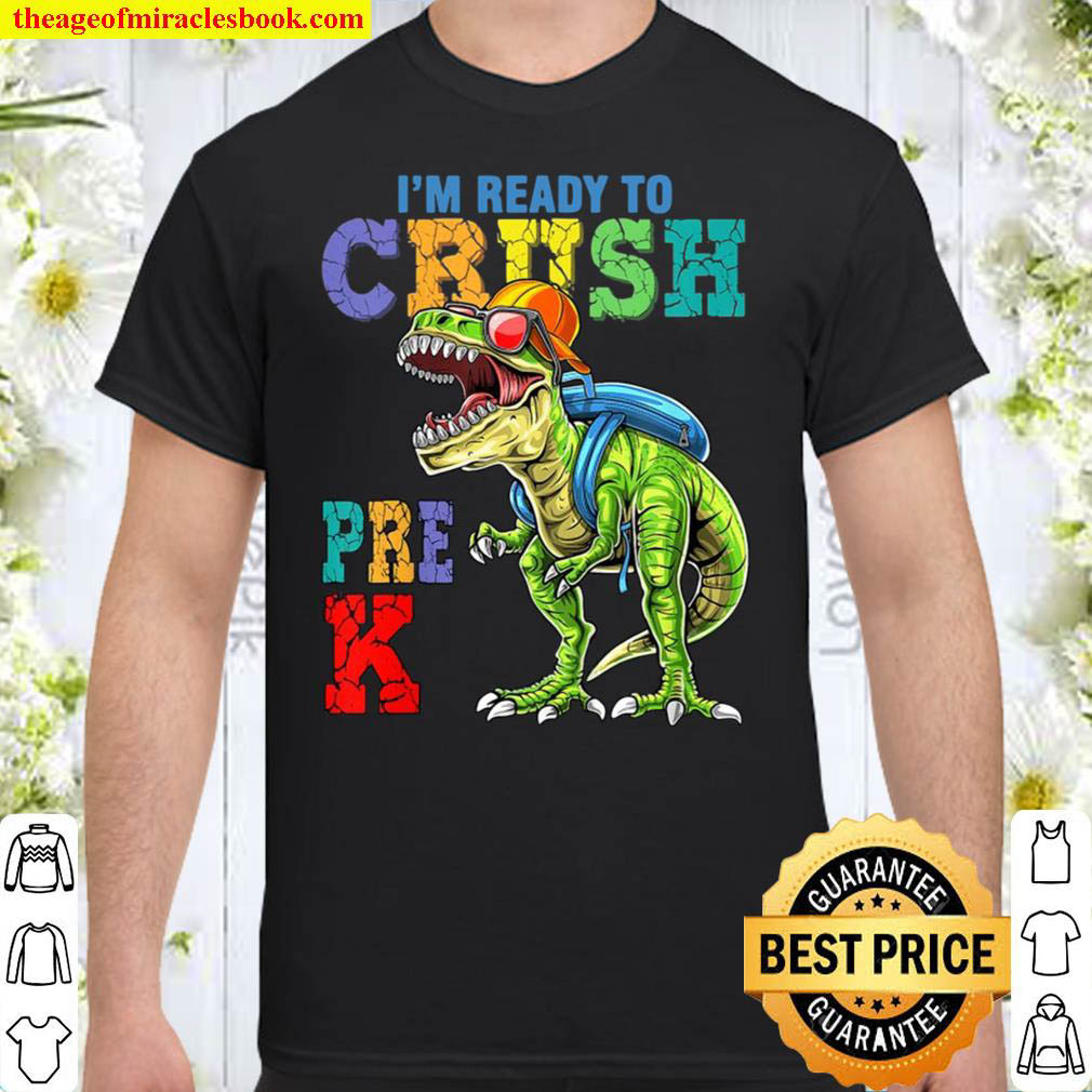 Kids Im Ready To Crush Pre K Dinosaurs Welcome Back To School Shirt