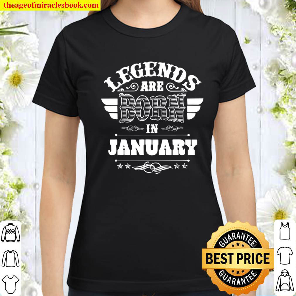Legends Are Born in January Classic Women T Shirt