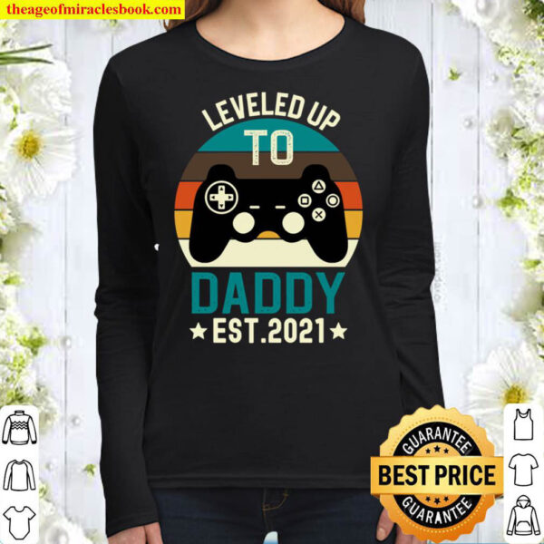 Leveled up to Daddy 2021 Gift Promoted to Daddy Est 2021 Women Long Sleeved