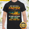 Never Mess With A Farmer We Know Places Funny Saying Shirt