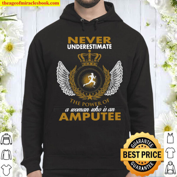 Never Underestimate A Woman Who Is An Amputee Hoodie