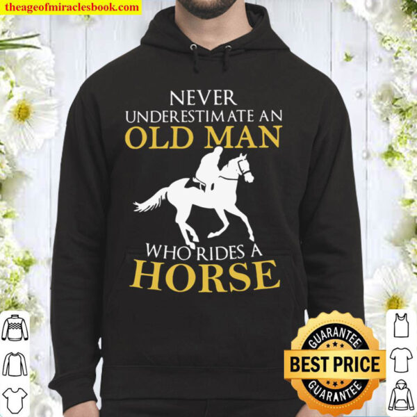 Never Underestimate An Old Man Who Rides A Horse Hoodie
