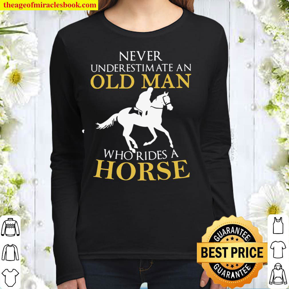 Never Underestimate An Old Man Who Rides A Horse Women Long Sleeved