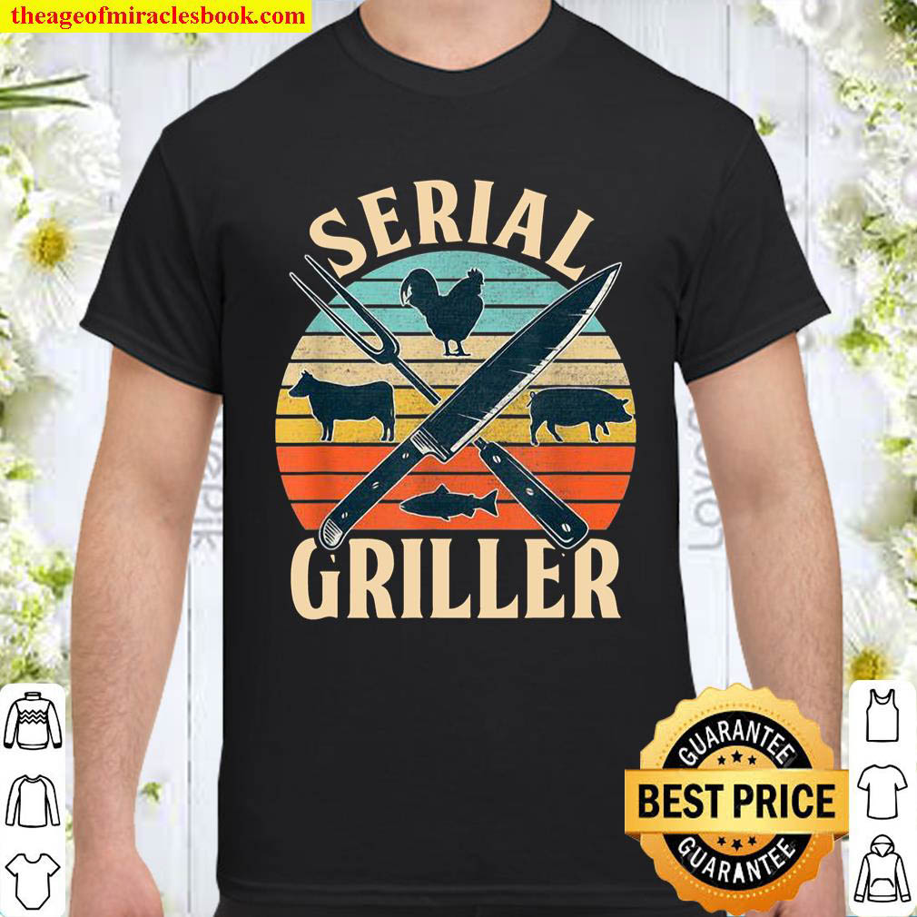 Serial Griller Fathers Day Grilling Grill BBQ Master Shirt