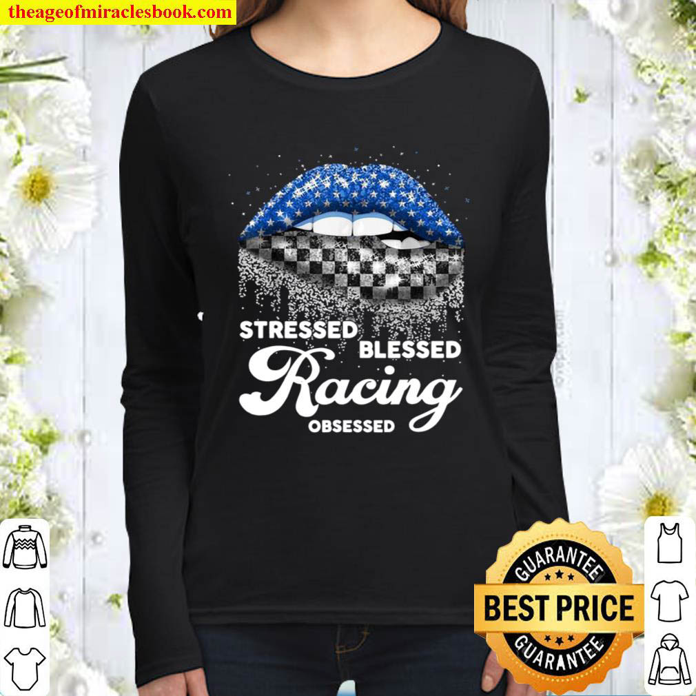 Stressed Blessed racing obsessed racing girl cute shirt Women Long Sleeved