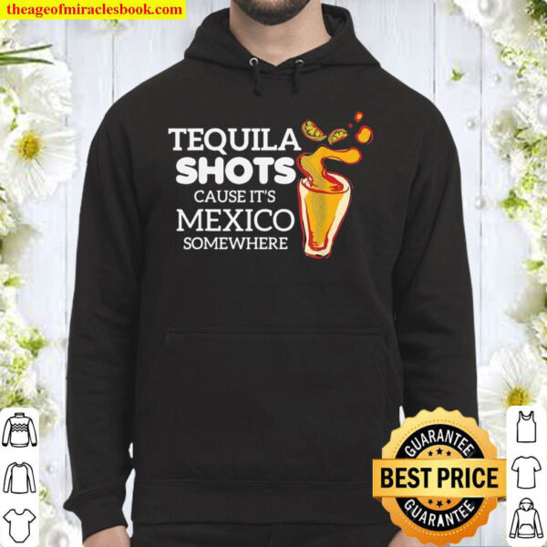 Tequila Shots Mexican Drinker Alcohol Hoodie