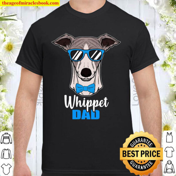 Whippet Dad Gift Idea Proud Dog Owner Shirt