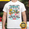 You don t stop sewing when you get old Shirt