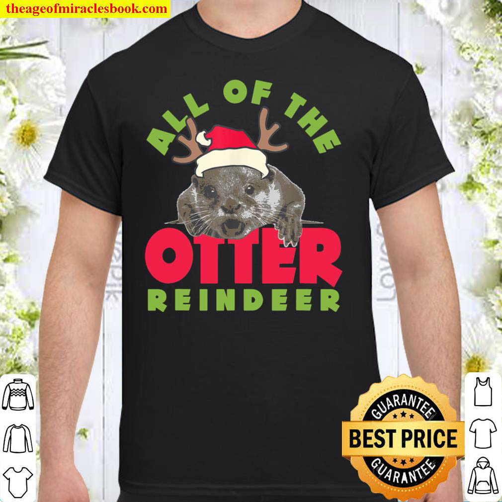 All of The Otter Reindeer Cute Christmas Holiday Shirt