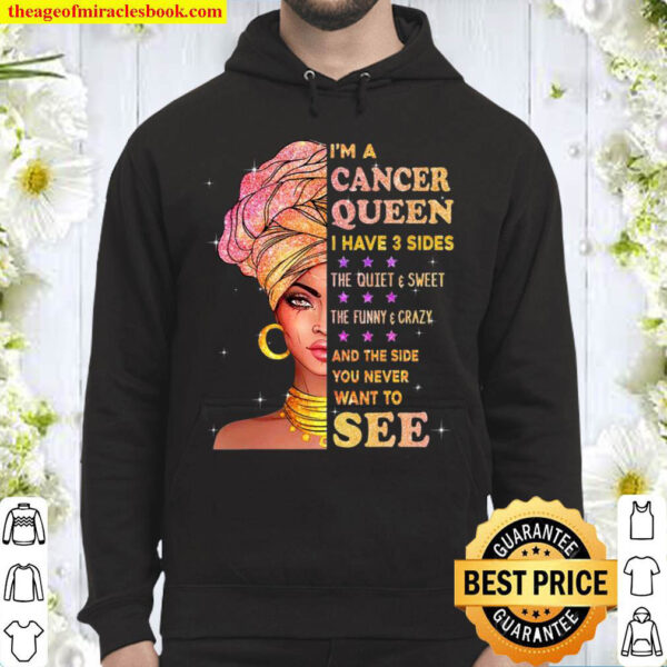 Cancer Queen I Have 3 Sides Birthday Gift For Cancer Zodiac Hoodie