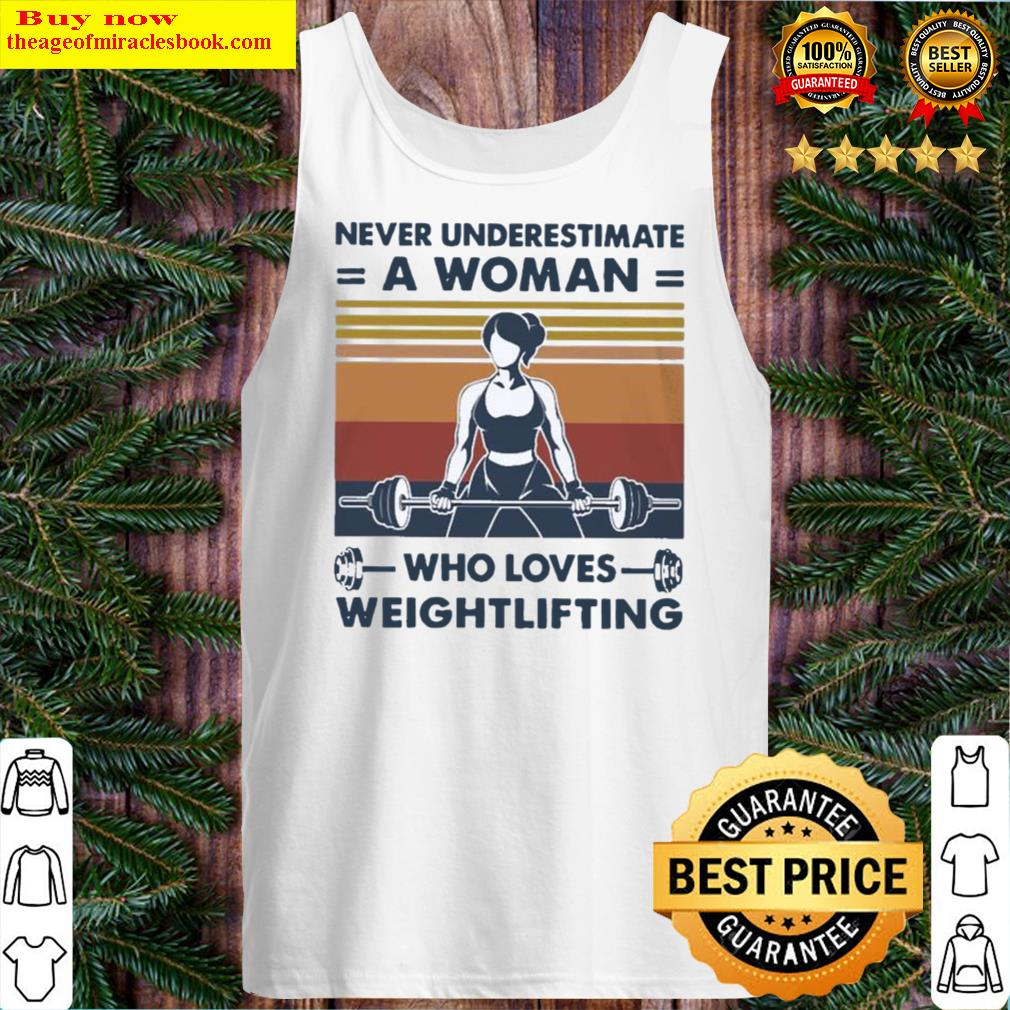 Never underestimate a woman who loves weightlifting vintage Tank Top